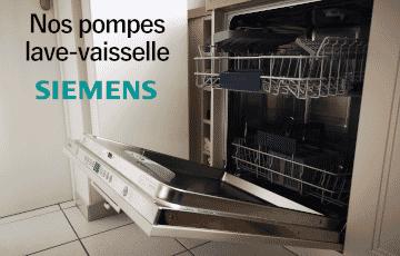 Nos pompes de cyclage et de vidange lave-vaisselle Siemens